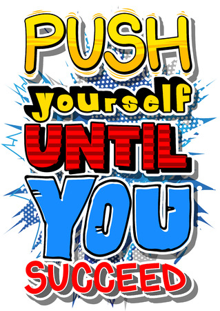 Push Yourself Until You Succeed. Ilustração