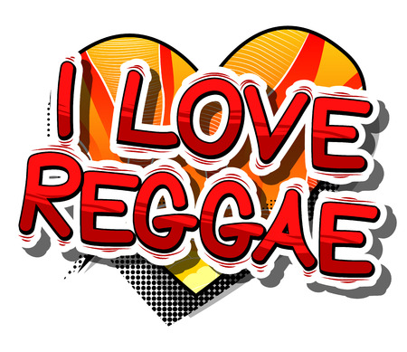 I Love Reggae - Comic book word on abstract background.
