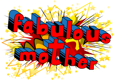Fabulous Mother - Comic book style word on abstract background.