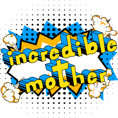 Incredible Mother - Comic book style word on abstract background. Ilustração