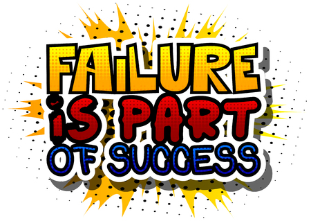 Failure is Part of Success. Vector illustrated comic book style design. Inspirational, motivational quote. Ilustração