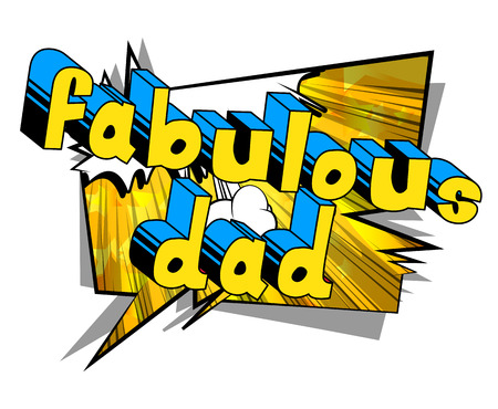 Fabulous Dad - Comic book style word in yellow and blue on an abstract background.