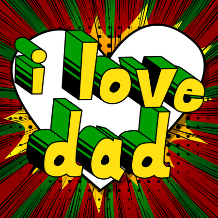 I love Dad - Comic book style illustrated in yellow and green font design word on a heart shaped abstract background. Illustration