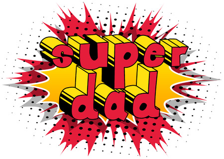 Super Dad - Comic book style word in a colorful font on a blast abstract background.