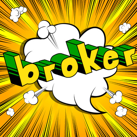 Broker - Comic book style word on abstract background.
