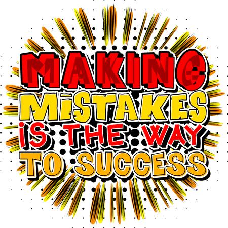 실수를하는 것이 성공의 길입니다. 벡터 만화 스타일 디자인을 보여줍니다. 감동적이고 동기 부여적인 견적. 일러스트