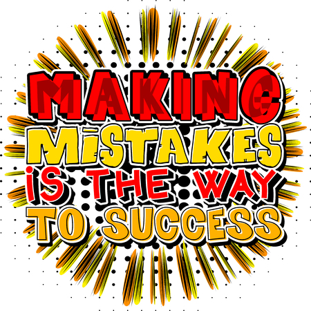 Making Mistakes is the Way to Success. Vector illustrated comic book style design. Inspirational, motivational quote. Иллюстрация