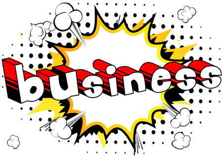 Business - Comic book style word on abstract background.