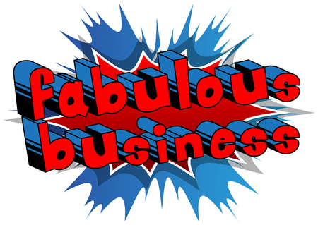 Fabulous Business - Comic book style word on abstract background.