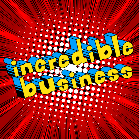 Incredible Business - Comic book style word on abstract background.