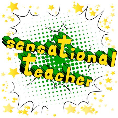 Sensational Teacher - Comic book style phrase on abstract background.