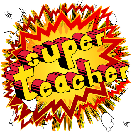 Super Teacher - Comic book style phrase on abstract background. Illustration