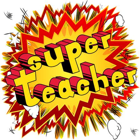 Super Teacher - Comic book style phrase on abstract background. Ilustração