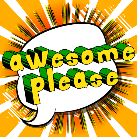 Awesome Please - Comic book style word on abstract background. Illustration