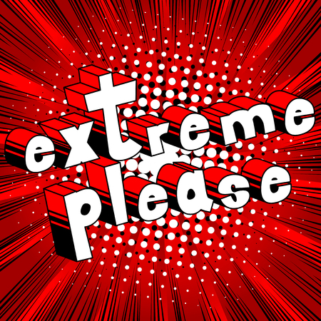 Extreme Please - Comic book style word on abstract background.