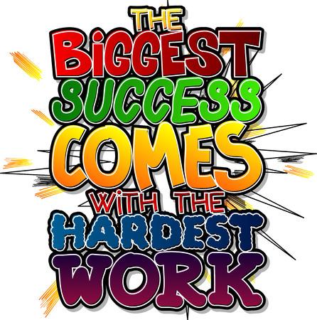 Het grootste succes komt met het moeilijkste werk. Vector geïllustreerd grappig boek stijl ontwerp. Inspirerende, motiverende citaat.