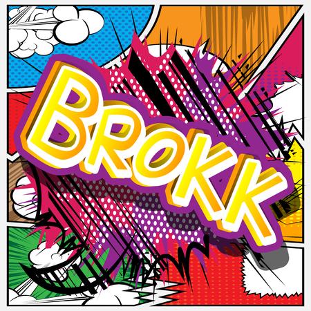Brokk - Vector illustrated comic book style expression. Illustration
