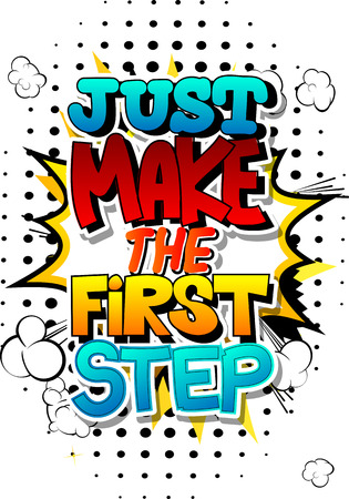 Just make the first step. Vector illustrated comic book style design. Inspirational, motivational quote. Ilustração
