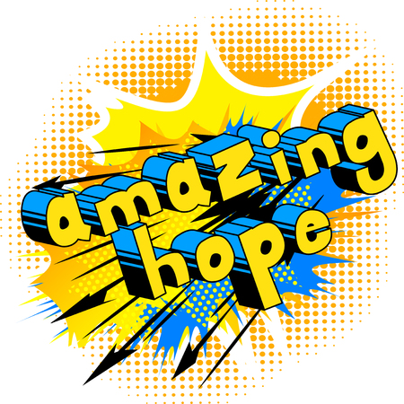 Amazing Hope - Comic book style word on abstract background.