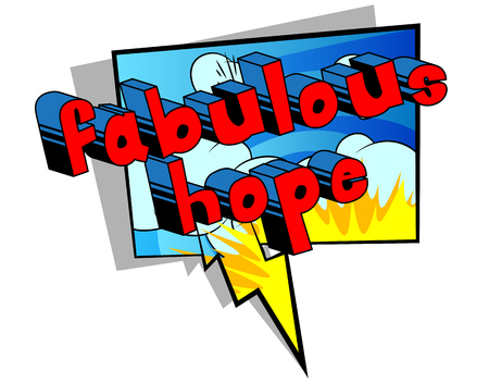Fabulous Hope - Comic book style word on abstract background.