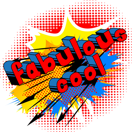 Fabulous Cool - Comic book style word on abstract background.