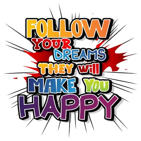 그들이 당신을 행복하게 만들 꿈을 따르십시오. 벡터 만화 스타일 디자인을 보여줍니다. 감동적이고 동기 부여적인 견적.
