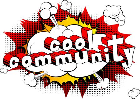 Cool Community - Comic book style word on abstract background.