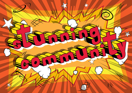 Stunning Community - Comic book style word on abstract background.