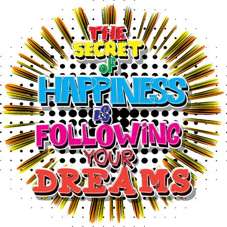 행복의 비밀은 당신의 꿈에 달려 있습니다.