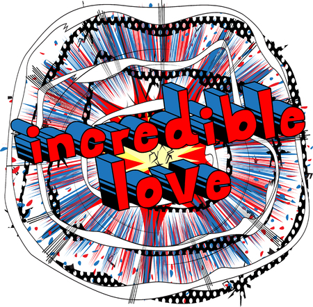 Incredible Love - Comic book style word Illustration