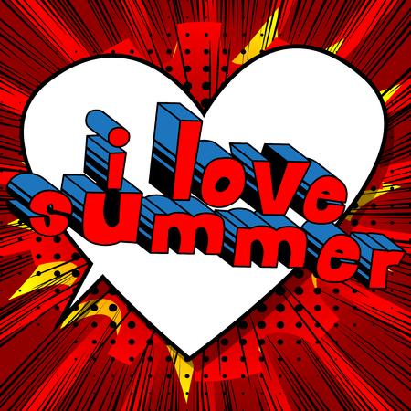 I Love Summer - Comic book style. Illustration