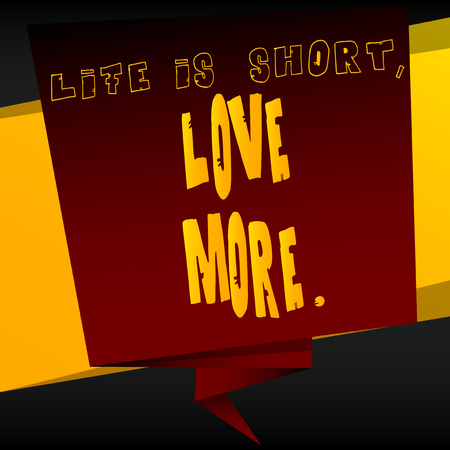 Banner with inspirational, motivational quote. Vector design. Life is short, love more.