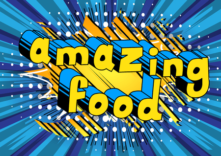 Comic book style phrase Amazing Food on abstract background.