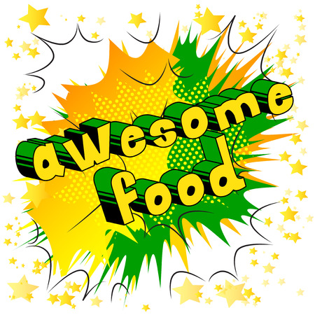 Comic book style phrase Awesome food on abstract background.