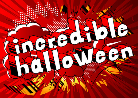 Incredible Halloween - Comic book style word on abstract background.