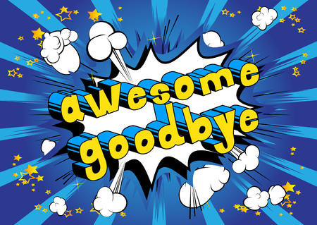 Awesome Goodbye - Comic book style phrase on abstract background. Ilustração