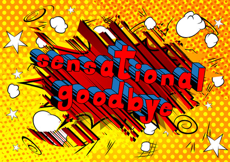 Sensational Goodbye - Comic book style phrase on abstract background. Banco de Imagens - 88221374