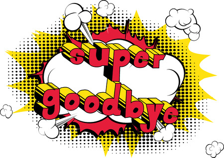 Super Goodbye - Comic book style phrase on abstract background. Illustration