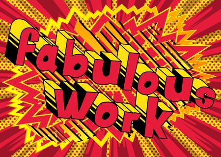 Fabulous Work - Comic book stijl zin op abstracte achtergrond.