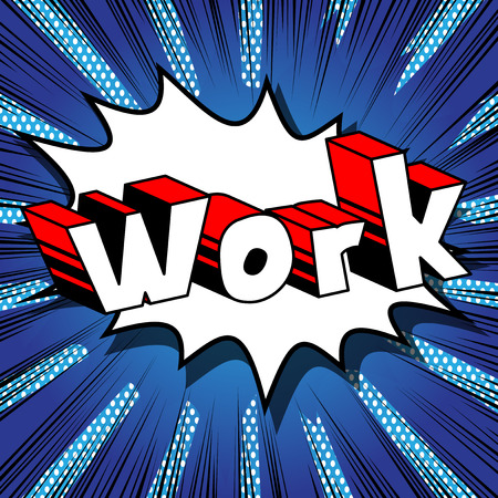 Work - Comic book style phrase on abstract background. Imagens - 88317585