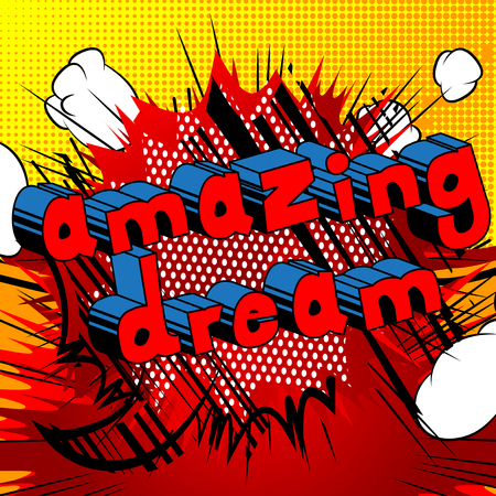 Amazing Dream - Comic book style word on abstract background.