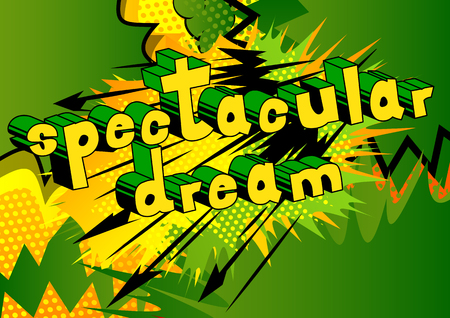 Spectacular Dream - Comic book style word on abstract background.