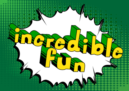 Incredible Fun - Comic book style word on abstract background.