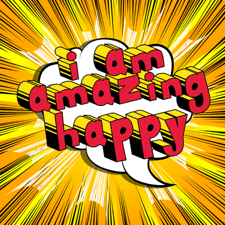 I Am Amazing Happy - Comic book style word on abstract background.