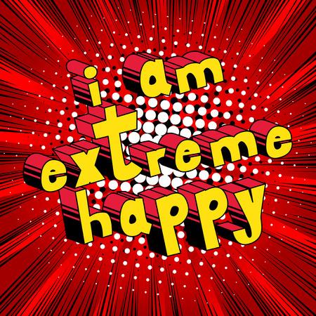 私は抽象的な背景上の極端な幸せ-漫画本のスタイルの単語です。