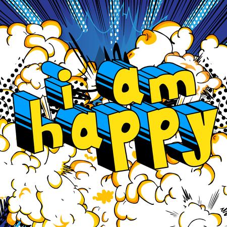 나는 행복하다 - 추상적 인 배경에 만화 스타일의 단어.
