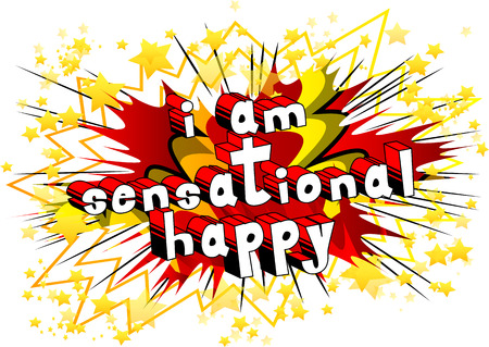 I Am Sensational Happy - Comic book style word on abstract background.