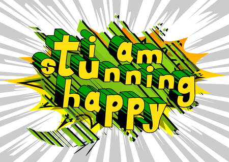 I Am Stunning Happy - Comic book style word on abstract background.