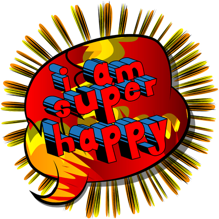 I Am Super Happy - Comic book style word on abstract background.