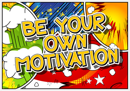 Be your own motivation. Vector illustrated comic book style design. Inspirational, motivational quote.